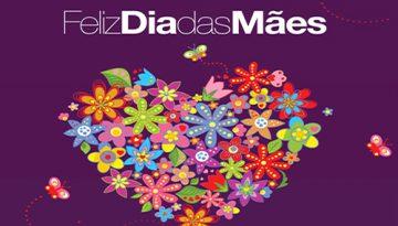 Feliz Dia das Mães !